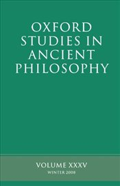 Oxford Studies In Ancient Philosophy : Volume XXXV : Winter 2008 (v.35) - Inwood, Brad