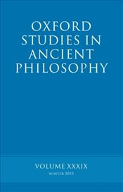 Oxford Studies in Ancient Philosophy : Volume XXXIX : Winter 2010 (v.39) - Inwood, Brad