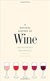 Natural History of Wine - Tattersall, Ian