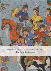 Princetons Great Persian Book of Kings : Myths, Legends, and History - Simpson, Marianna Shreve