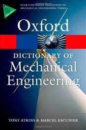 Dictionary of Mechanical Engineering (Oxford Quick Reference) - Atkins, Tony