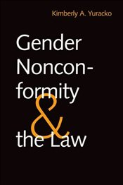 Gender Nonconformity and the Law - Yuracko, Kimberly A.