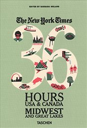 New York Times 36 Hours : USA and Canada Midwest and Great Lakes - Ireland, Barbara
