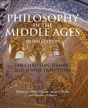 Philosophy in the Middle Ages 3e : The Christian, Islamic and Jewish Traditions - Hyman, Arthur