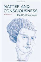 Matter and Consciousness - Churchland, Paul M.