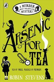 Arsenic For Tea : A Murder Most Unladylike Mystery - Stevens, Robin