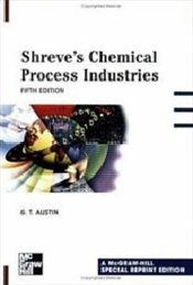Shreves Chemical Process Industries 5E - Austin, George T.
