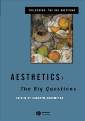 Aesthetics : The Big Questions - Korsmeyer, Carolyn