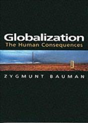 Globalization : Human Consequences - Bauman, Zygmunt