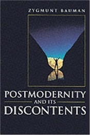Postmodernity and Its Discontents - Bauman, Zygmunt