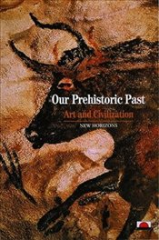 Our Prehistoric Past  - Vialou, Denis