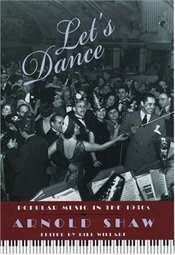 Lets Dance : Popular Music in the 30s - SHAW, ARNOLD
