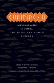 Euripides Ii: Andromache, Hecuba, The Suppliant Women, Electra (Complete Greek Tragedies) - Euripides,