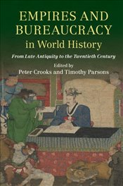 Empires and Bureaucracy in World History : From Late Antiquity to the Twentieth Century -
