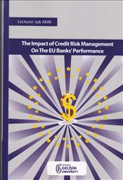 Impact of Credit Risk Management on the EU Banks Performance - Akın, Işık