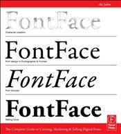 FontFace: The Complete Guide to Creating, Marketing & Selling Digital Fonts - Julien, Alec
