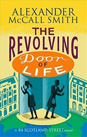 Revolving Door of Life (44 Scotland Street) - Smith, Alexander McCall