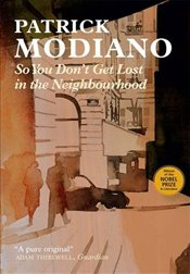 So You Dont Get Lost in the Neighbourhood - Modiano, Patrick