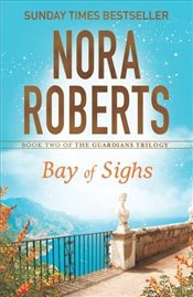 Bay of Sighs : Guardians Trilogy 2 - Roberts, Nora
