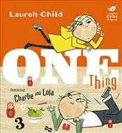 One Thing : Charlie and Lola - Child, Lauren