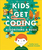 Algorithms and Bugs (Kids Get Coding) - Lyons, Heather
