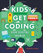 Our Digital World (Kids Get Coding) - Lyons, Heather