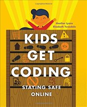 Staying Safe Online (Kids Get Coding) - Lyons, Heather