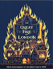 Great Fire of London: 350th Anniversary of the Great Fire of 1666 - Adams, Emma