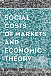 Social Costs of Markets and Economic Theory (AJES - Studies in Economic Reform and Social Justice) - Lee, Frederic S.