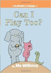 Can I Play Too? (An Elephant and Piggie Book) - Willems, Mo