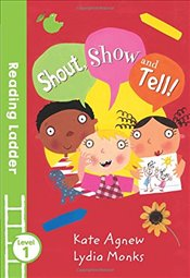 Shout, Show and Tell! (Reading Ladder Level 1) - Agnew, Kate