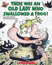 There Was an Old Lady Who Swallowed a Frog! - Colandro, Lucille