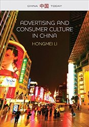 Advertising and Consumer Culture in China  - Li, Hongmei