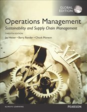 Operations Management 12e : Sustainability and Supply Chain Management Plus MyOMLab w/eText - Heizer, Jay