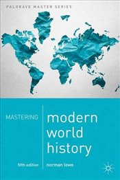 Mastering Modern World History : 5e - Lowe, Norman