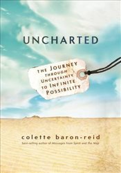 Uncharted : The Journey through Uncertainty to Infinite Possibility - Baron-Reid, Colette