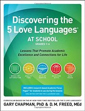 Discovering the 5 Love Languages at School (Grades 1-6): Lessons That Promote Academic Excellence an - Chapman, Dr Gary