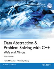 Data Abstraction and Problem Solving with C++ 6e PIE : Walls and Mirrors - Carrano, Frank M.