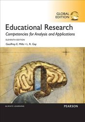 Educational Research 11e PGE : Competencies for Analysis and Applications - Mills, Geoffrey E.