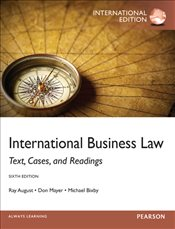 International Business Law 6e PIE : Text, Cases, and Readings - August, Ray A.