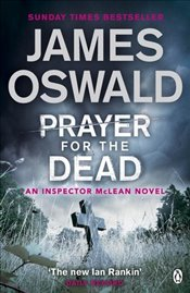 Prayer for the Dead : Inspector McLean 5 - Oswald, James