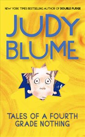 Tales of a Fourth Grade Nothing - Blume, Judy