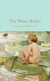Water-Babies : A Fairy Tale for a Land-Baby   - Kingsley, Charles