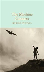 Machine Gunners  - Westall, Robert