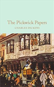 Pickwick Papers : The Posthumous Papers of the Pickwick Club   - Dickens, Charles