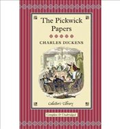 Pickwick Papers :The Posthumous Papers of the Pickwick Club   - Dickens, Charles