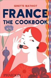 France : The Cookbook - Mathiot, Ginette