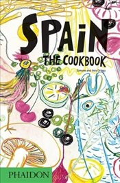 Spain : The Cookbook - Ortega, Ines