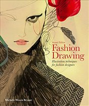 Fashion Drawing : Illustration Techniques for Fashion Designers : 2e - Bryant, Michele Wesen