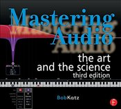 Mastering Audio : the Art and the Science - Katz, Bob